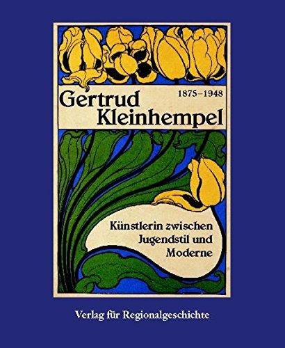 Gertrud Kleinhempel 1875-1948: Künstlerin zwischen Jugendstil und Moderne (Schriften der...