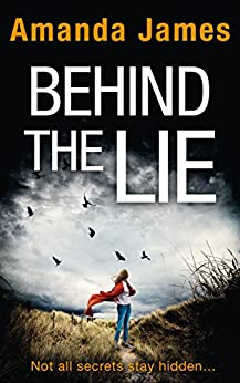Behind the Lie: A gripping new suspense thriller for 2017 by [James, Amanda]