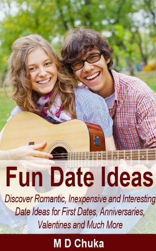 Fun Date Ideas: Discover Romantic, Inexpensive and Interesting Date Ideas for First...