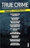 True Crime v.1, Les  prototypes