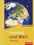 Heimat und Welt Weltatlas: Ausgabe für Realschulen in Bayern