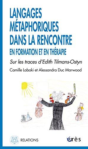 Langages métaphoriques dans la rencontre en formation et en thérapie : Sur les traces d'Edith Tilmans-Ostyn