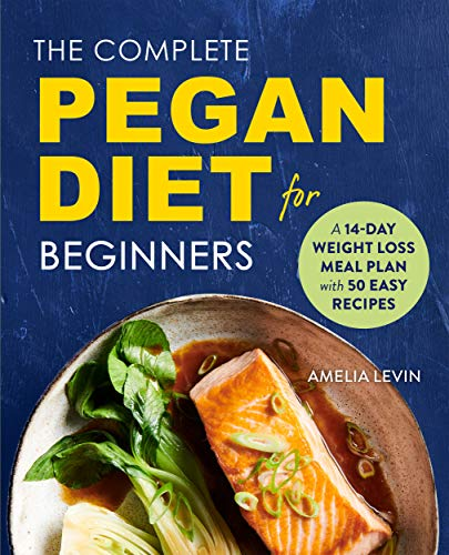 the complete pegan diet for beginners: a 14-day weight loss meal plan with 50 easy recipes (english edition)