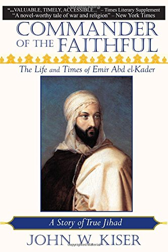 commander-of-the-faithful-the-life-and-times-of-emir-abd-el-kader
