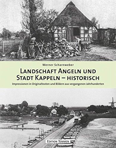 Landschaft Angeln und Stadt Kappeln - historisch