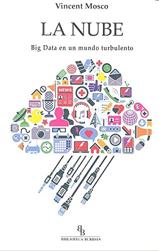 La nube : Big Data es un mundo turbulento por Vincent Mosco