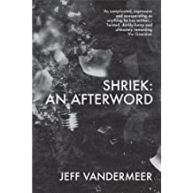Shriek: An Afterword (Ambergris) by Jeff VanderMeer (2014-05-08)