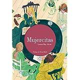 Mujercitas - Edición Ilustrada (LIBROS ILUSTRADOS)