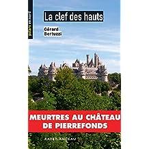 La clef des hauts: Meurtres au château de Pierrefonds (Polars en Nord t. 81)