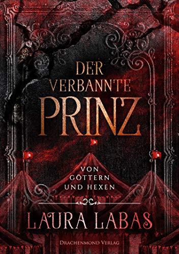 Der verbannte Prinz: Von Göttern und Hexen