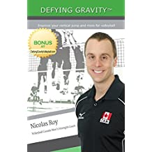 Defying Gravity: Improve your vertical jump and more for volleyball (English Edition)