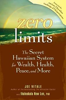 Zero Limits: The Secret Hawaiian System for Wealth, Health, Peace, and More von [Vitale, Joe, Len, Ihaleakala Hew]