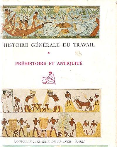 Histoire Générale du Travail. Préhistoire et Antiquité