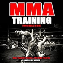 MMA Training: Two Books in One: MMA Training for Beginners, MMA Conditioning