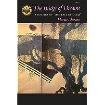 "The Bridge of Dreams: A Poetics of Athe Tale of Genjia: Poetics of ""Tale of Genji"""