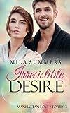 Irresistible Desire: Liebesroman (Manhattan Love Stories)