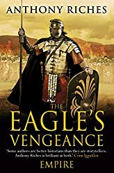 BY Riches, Anthony ( Author ) [ THE EAGLE'S VENGEANCE (EMPIRE #6) ] Nov-2014 [ Paperback ]