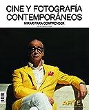 Descubrir la Historia del Arte - Cine y fotografía contemporáneos. Mirar para comprender