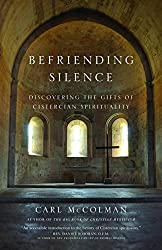 Befriending Silence: Discovering the Gifts of Cistercian Spirituality