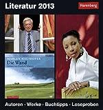 Literatur 2013: Harenberg Tageskalender. Autoren. Werke. Buchtipps. Leseproben