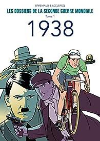 Les Dossiers de la Seconde Guerre Mondiale, tome 1 par Frédéric Brémaud