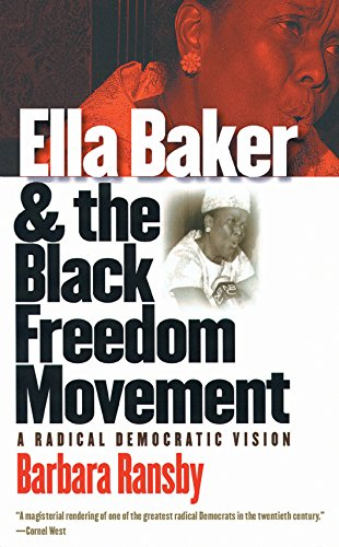 ella-baker-and-the-black-freedom-movement-a-radical-democratic-vision-gender-and-american-culture