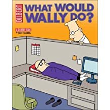 What would Wally do? A Dilbert Collection