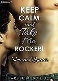 Keep Calm and Take Me, Rocker. Tom und Louisa