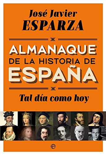 Tal Día Como Hoy (Historia) por José Javier Esparza Torres