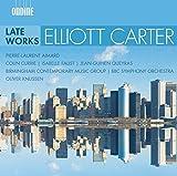 Elliott Carter: Late Works [Pierre-Laurent Aimard; Colin Currie; Isabelle Faust; Jean-Guihen Queyras; BBC Symphony Orchestra; Oliver Knussen] [Ondine: ODE 1296-2]