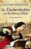 Die Henkerstochter und der schwarze Mönch: Teil 2 der Saga (Die Henkerstochter-Saga, Band 2)