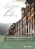 Gottfried Wilhelm Leibniz: Grundriss eines philosophischen Meisterwerks