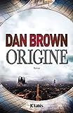 Origine / Dan Brown   Brown, Dan (1964-....). Auteur