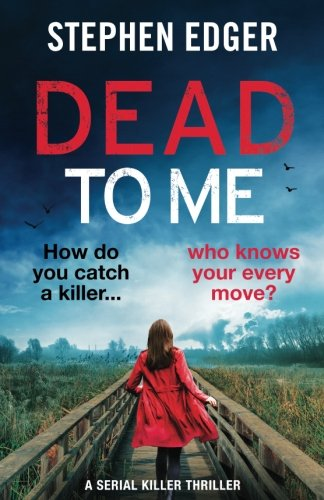 Dead To Me: A serial killer thriller: Volume 1 (Detective Kate Matthews Crime Thriller Series)