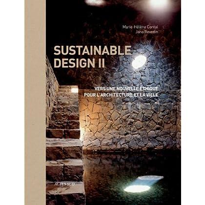 Sustainable design II : Vers une nouvelle éthique pour l'architecture et la ville