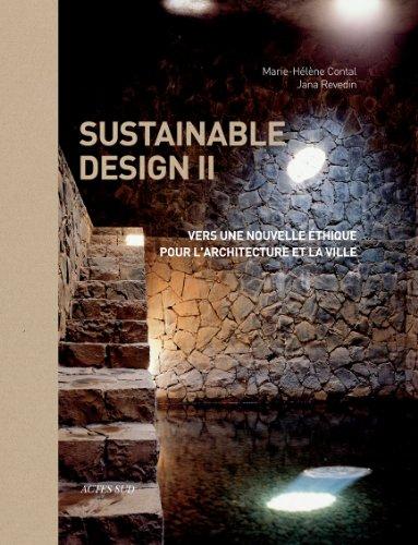 Sustainable design II : Vers une nouvelle éthique pour l'architecture et la ville par Marie-Hélène Contal