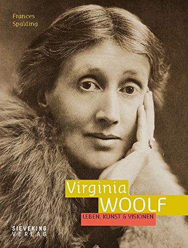 Virginia Woolf. Leben, Kunst & Visionen (Und Kunst Vision)