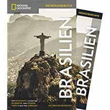 National Geographic Reiseführer Brasilien: Die wichtigsten Sehenswürdigkeiten, Geschichte und Kultur & Karte mit Tipps der National Geographic ... dieser Brasilien Reiseführer (NG_Reiseführer)