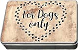 Cadouri Leckerli-Dose FOR DOGS ONLY Blechdose Leckerchen Futterdose 198 x 128 mm