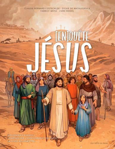 (En)quête de Jésus : Découvrir l'évangile, comprendre l'enseignement du Christ, le vivre aujourd'hui par  (Relié - Mar 22, 2019)