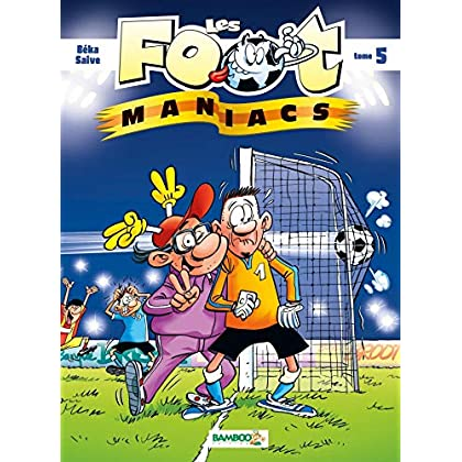 Les Foot maniacs - tome 5