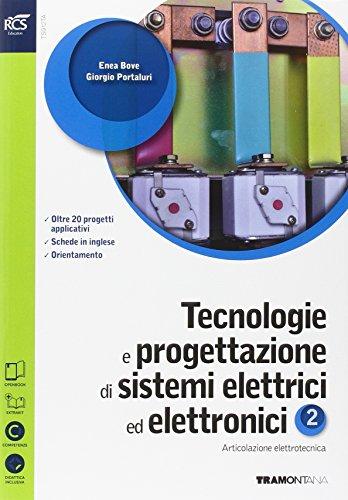 Tecnologie e progettazione di sistemi elettrici ed elettronici. Con Extrakit-Openbook. Per le Scuole superiori. Con e-book. Con espansione online: 2