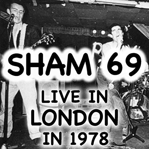 Live In London Sham 69 In 1978 Shams Rock