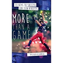 More Than a Game: 13 Keys to Success for Teen Athletes On and Off the Field (English Edition)