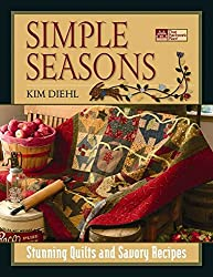 [(Simple Seasons : Stunning Quilts and Savory Recipes)] [By (author) Kim Diehl] published on (November, 2007)