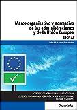 Marco organizativo y normativo de las Administraciones Públicas y de la Unión Europea (Cp - Certificado Profesionalidad)