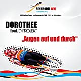 Augen auf und durch (Offizieller Song zur Rennrodel WM 2012)