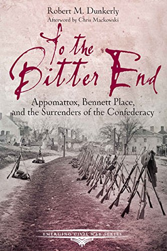 Bennett Place (To the Bitter End: Appomattox, Bennett Place, and the Surrenders of the Confederacy (Emerging Civil War))