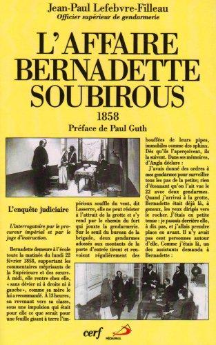 L'affaire de Bernadette Soubirous: L'enquête judiciaire de 1858 (L'histoire à vif)