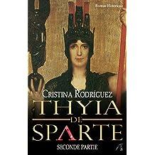 Thyia de Sparte: Seconde partie